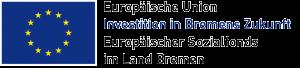 Logo: Europäische Union, Investition in Bremens Zukunft, Europäischer Sozialfonds im Lande Bremen
